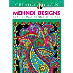 Creative Haven Mehndi Designs Coloring Book: Traditional Henna Body Art (Creative Haven Coloring Books) by Noble, Marty, Creative Haven (2013) Paperback