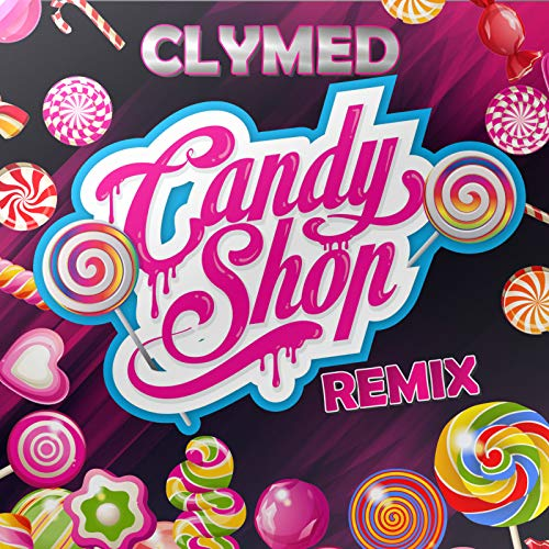Candy Shop (Remix) [Explicit]