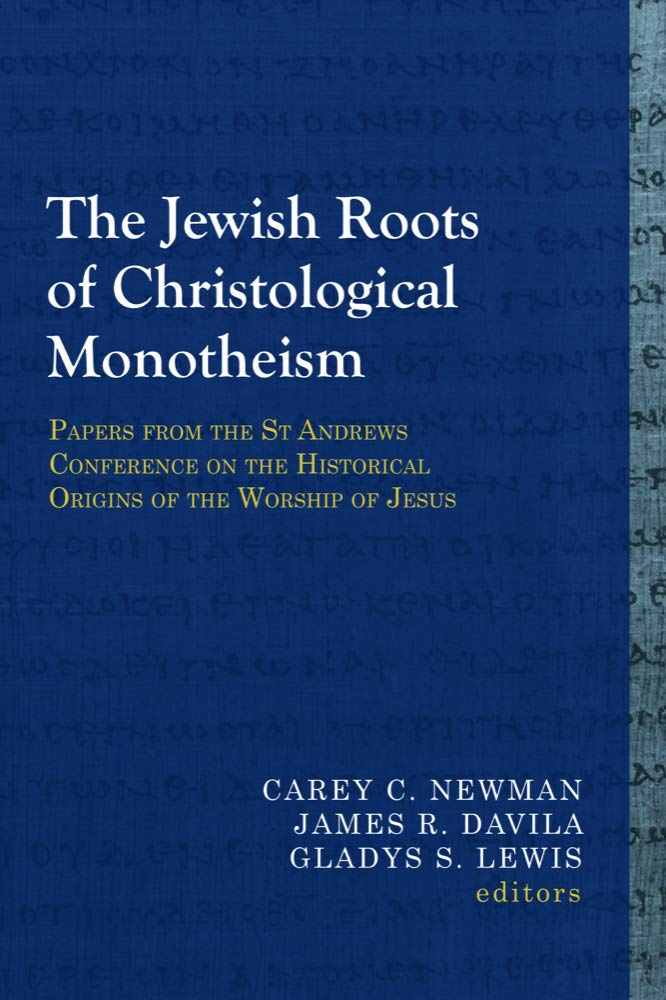 Read Online The Jewish Roots of Christological Monotheism: Papers from the St Andrews Conference on the Historical Origins of the Worship of Jesus (Library of Early Christology) pdf