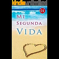 Mi Segunda Vida 1: Algo extraño (Spanish Edition)