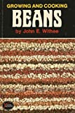Growing and Cooking Beans, John Withee, 091165805X