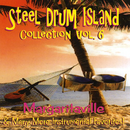 Steel Drum Island Collection: Margaritaville & More On Steel Drums