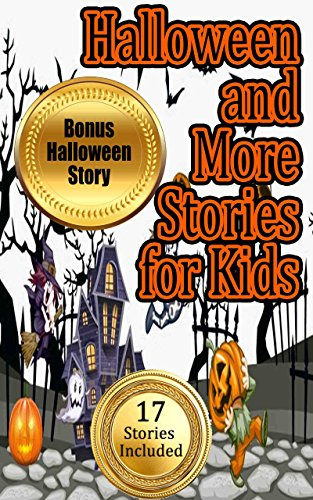 Halloween and More Stories for Kids: Fall Time Stories with Colorful Covers (17 Different Stories Included in this Bundle) ()