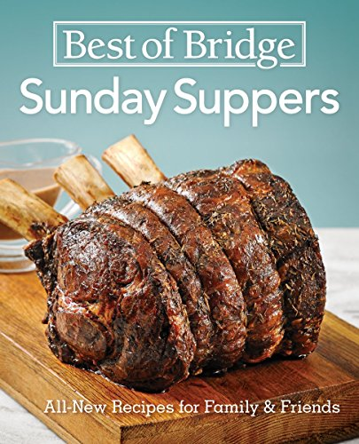 Best of Bridge Sunday Suppers: All-New Recipes for Family and Friends by Elizabeth Chorney-Booth, Sue Duncan, Julie Van Rosendaal