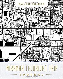 Map Of Miramar Florida.Miramar Florida Trip Journal Lined Travel Journal Diary Notebook