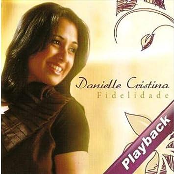 playback danielle cristina fidelidade gratis