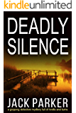 DEADLY SILENCE a gripping detective mystery full of twists and turns (Aldous Asquith Book 1)