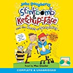 Stinkbomb & Ketchup-Face and the Bees of Stupidity   John Dougherty