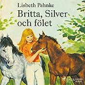 Britta, Silver och fölet (Britta och Silver 7)   Lisbeth Pahnke