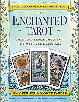 The Enchanted Tarot Coloring Experiences For Mystical And Magical Monte Farber Amy Zerner 9780062564832 Amazon Books