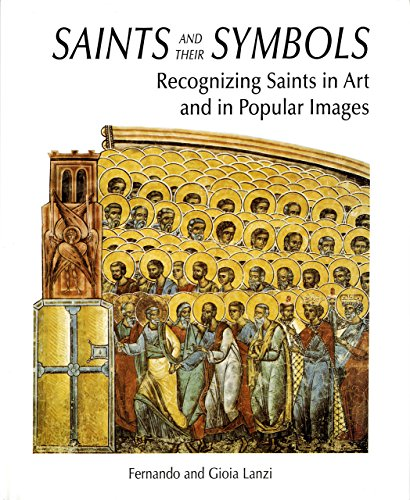 Saints and their Symbols: Recognizing Saints in Art and in Popular Images por Fernando Lanzi