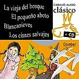 La vieja del bosque, El pequeno abeto, Blancanieves, Los cisnes salvajes (Caballo alado clasico + cd) (Spanish Edition)