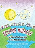 img - for Eclipse Miracle: The Sun Is the Same Size as the Moon in the Sky book / textbook / text book