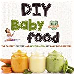 DIY Baby Food: The Fastest, Easiest and Most Healthy DIY Baby Food Recipes |  The Healthy Reader