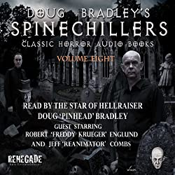 Doug Bradley's Spinechillers, Volume Eight