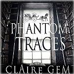 Phantom Traces | Claire Gem