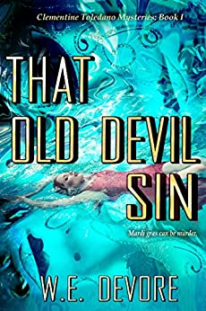 That Old Devil Sin: Modern Noir with a Punk Rock Edge (Clementine Toledano Mysteries Book 1) by [DeVore, W.E.]