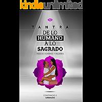 Tantra de lo Humano a lo Sagrado: Vida de Hombres y Mujeres