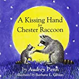 img - for A Kissing Hand for Chester Raccoon (The Kissing Hand Series) book / textbook / text book
