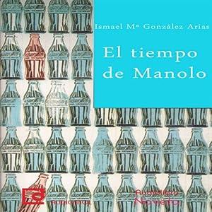 El tiempo de Manolo [Manolo Time] Audiobook