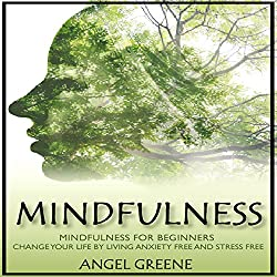 Mindfulness: Mindfulness for Beginners