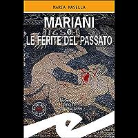 Mariani e le ferite del passato (Italian Edition)