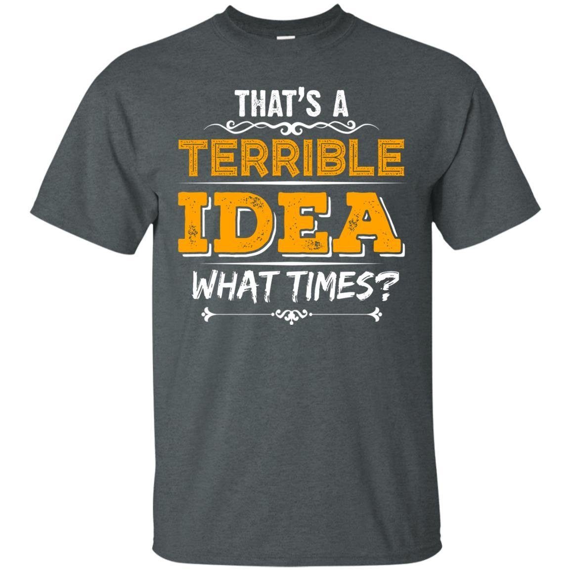 Craft Beer Terrible Idea What Time Gift On International Beer Day Unisex Tshirt