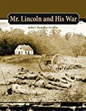 Mr. Lincoln and His War, John Griffin, 1589807111