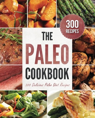 Paleo Cookbook: 300 Delicious Paleo Diet Recipes by Rockridge Press