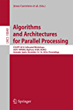 Algorithms and Architectures for Parallel Processing: ICA3PP 2016 Collocated Workshops: SCDT, TAPEMS, BigTrust, UCER, DLMCS, Granada, Spain, December 14-16, ... (Lecture Notes in Computer Science)