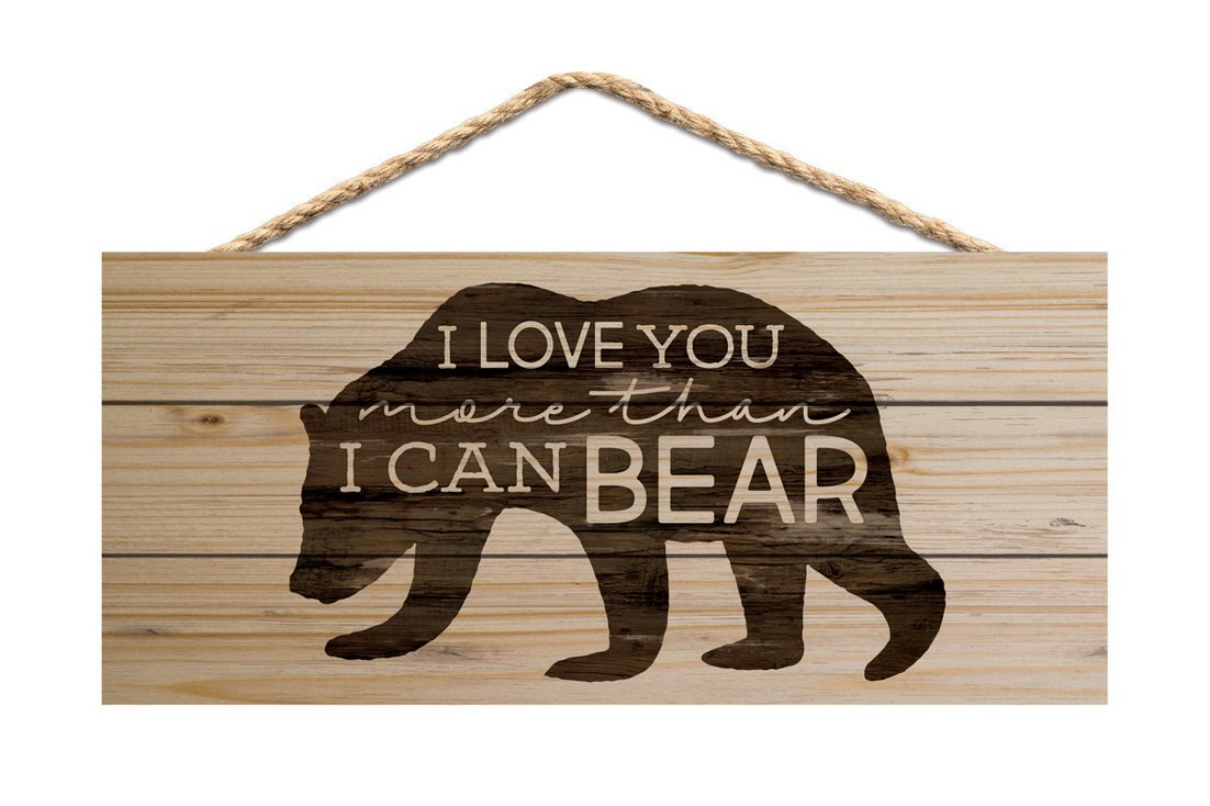 GRAHAM DUNN Love You More Than I Can Bear Natural 10 x 4.5 Wood Wall Hanging Plaque Sign P Graham Dunn P