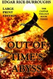 Out of Time's Abyss - Large Print Edition, Edgar Rice Burroughs, 1494281279