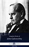 Complete Works of John Galsworthy with the Complete Forsyte Books (Delphi Classics) (English Edition)