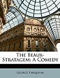 The Beaux-Stratagem, George Farquhar, 1146931247