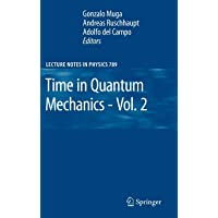 Time in Quantum Mechanics - Vol. 2 (Lecture Notes in Physics (789))