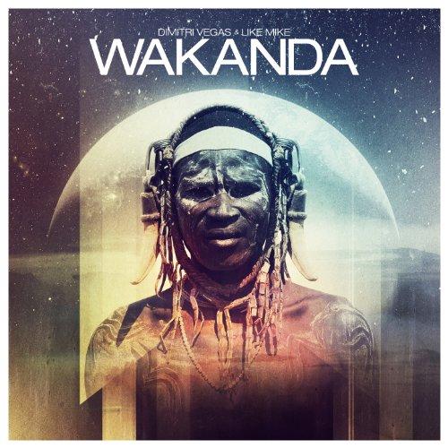 Wakanda (Dimitri Vegas And Like Mike)