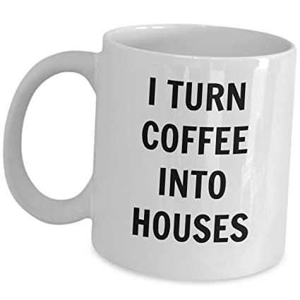 Carpenter Coffee Mug Woodworker Gift - I Turn Coffee Into Houses - Funny  Cute Tea Cup 9663e6dc66f9