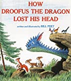 How Droofus the Dragon Lost His Head, Bill Peet and Peet, 080853078X