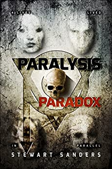 Paralysis Paradox (Time Travel Through Past Lives Adventure Series Book 1) by [Sanders, Stewart]