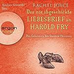 Der nie abgeschickte Liebesbrief an Harold Fry: Das Geheimnis der Queenie Hennessy | Rachel Joyce