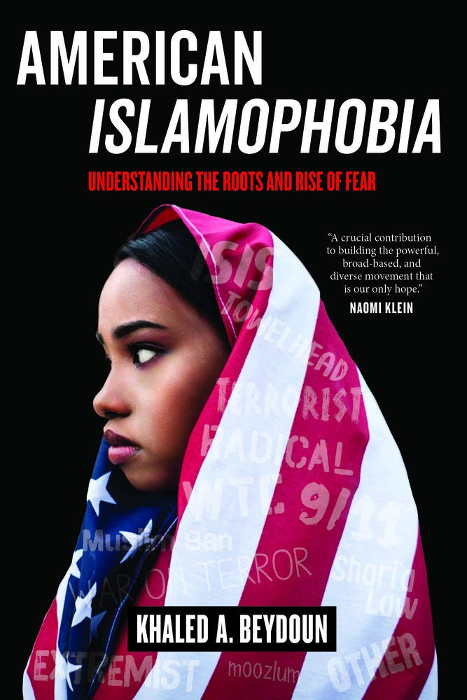 American Islamophobia: Understanding the Roots and Rise of Fear ebook