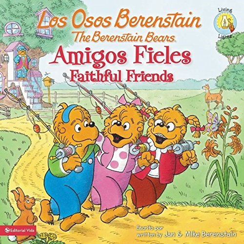 Los Osos Berenstain, Amigos Fieles / Faithful Friends (Spanish Edition)