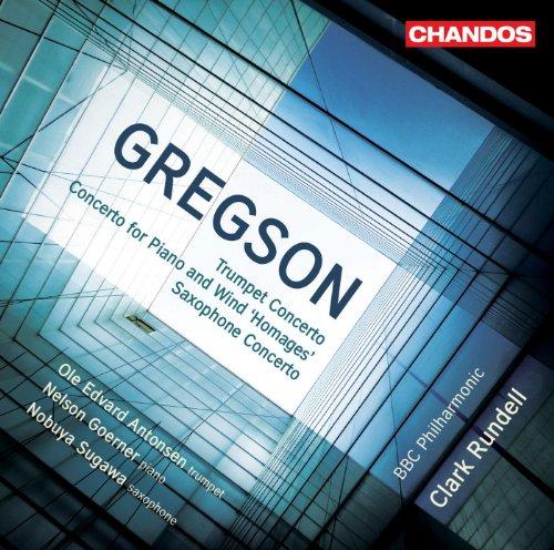 Gregson: Trumpet Concerto - Homages - Saxophone -