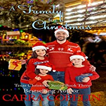 A Family for Christmas: Texas Christmas Series, Book 3 Audiobook by Carra Copelin Narrated by Meghan Kelly