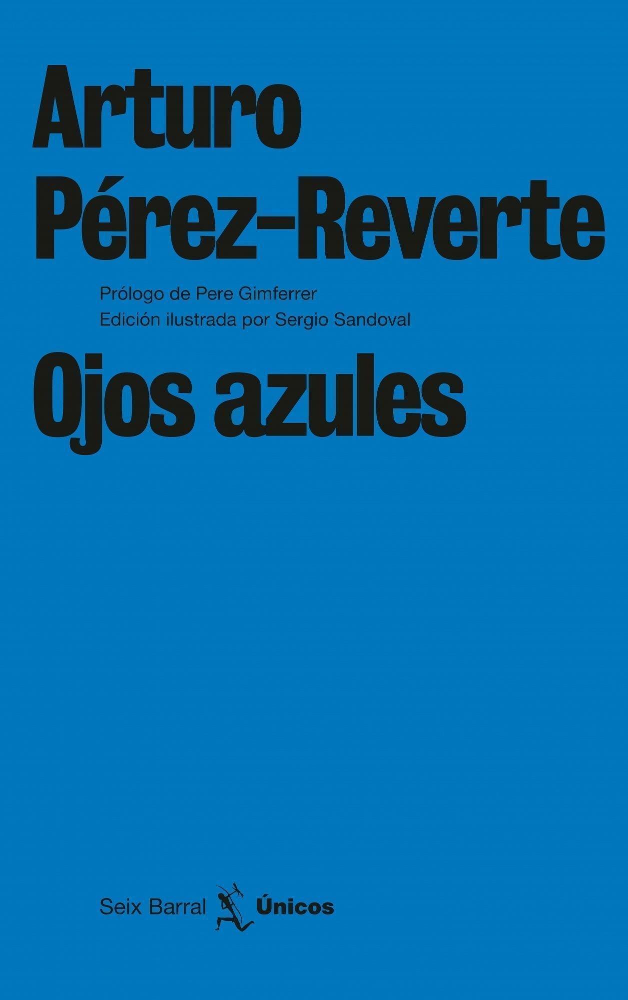 Ojos azules (Únicos): Amazon.es: Pérez-Reverte, Arturo: Libros