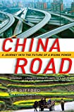 China Road: A Journey into the Future of a Rising