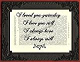 I loved you yesterday I love you still I always have I always will artwork, handwriting typographical quote on an original french upcycled book page