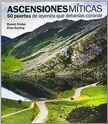 Ascensiones míticas. 50 puertos de leyenda que deberías coronar (General)