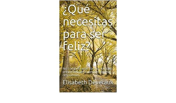 No compres este libro si no estas preparado para conocer algunas respuestas. (Spanish Edition) eBook: Elisabeth Deveraux: Kindle Store