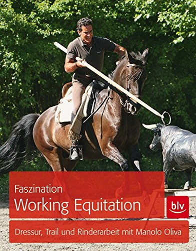 Faszination Working Equitation: Dressur, Trail und Rinderarbeit mit Manolo Oliva